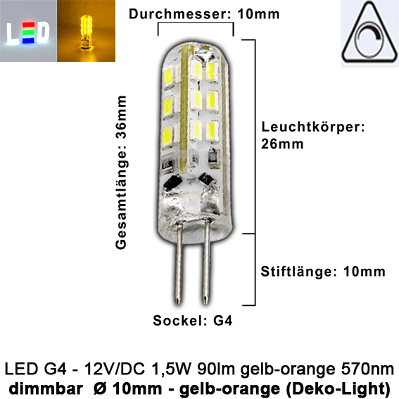 LED G4 Mini (Deko-Light) • 12V/DC dimmbar • ⌀ 10mm/L36mm • 1,5W (gelb-orange) • 570nm • 90lm • 330° • Silicagel