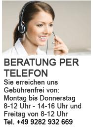 Beratung per Telefon: 09282 932669 von Montag bis Donnerstag 8-12 Uhr und Freitag von 8-12 Uhr